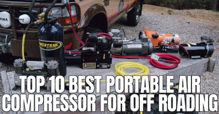TOP 10 BEST PORTABLE AIR COMPRESSOR FOR OFF ROADING